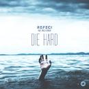Die Hard feat.Emelie Cyréus/Refeci