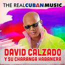 The Real Cuban Music (Remasterizado)/David Calzado y Su Charanga Habanera