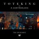 No Pueden feat.A Contra Blues/Toteking