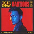 Cautious (Dj BrainDeaD Remix)/Tyler Shaw