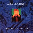 The World's Getting Loud/Alex de Grassi