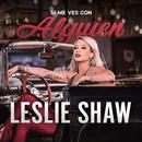 Si Me Ves Con Alguien/Leslie Shaw