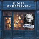 Créateur de chansons/Didier Barbelivien