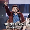 Felipe Ferraz, Nova Face (EP 4) [Ao Vivo]/Felipe Ferraz