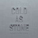 Cold as Stone( feat.Charlotte Lawrence)/Kaskade