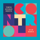 Control (AILO Remix)/Tenth Avenue North