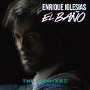 EL BAÑO (The Remixes)/Enrique Iglesias