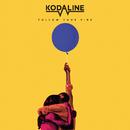 Follow Your Fire/Kodaline