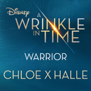 Warrior (from A Wrinkle in Time)/Chloe x Halle