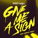 Give Me a Sign (Dave Ramone Remix Radio Edit)/Remady & Manu-L