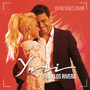 Ya No Vives en Mí (Versión Pop) feat.Carlos Rivera/Yuri
