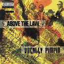 Vocally Pimpin'/Above The Law