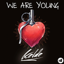 We Are Young/Kelde