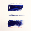 Keep Your Mind/Friends In Paris