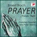 Bloch: Prayer (From Jewish Life)/Galatea Quartet