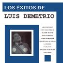 Los Éxitos de Luis Demetrio/Luis Demetrio