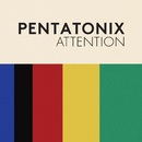 Attention/Pentatonix