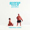 Paradise (Bakermat Remix)/George Ezra