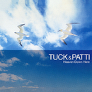 Heaven Down Here/Tuck & Patti