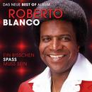 Ein bisschen Spass muss sein - Das neue Best of Album/Roberto Blanco
