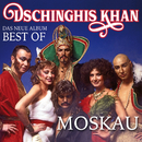 Moskau - Das Neue Best Of Album/Dschinghis Khan