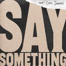 Say Something (Live Version) feat.Chris Stapleton/Justin Timberlake