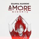 Amore gigante (Edit)/Gianna Nannini