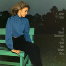 I'll Need Someone to Hold Me (When I Cry)/Janie Fricke