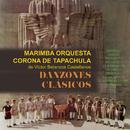 Danzones Clásicos/Marimba Orquesta Corona de Tapachula de Víctor Betanzos Castelllanos