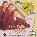 Lo Mejor de Lo Mejor de RCA Victor/Los Tres Reyes