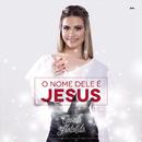 O Nome Dele é Jesus/Camila Holanda
