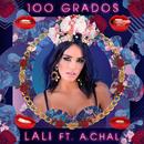 100 Grados feat.A.CHAL/Lali