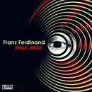 Walk Away/Franz Ferdinand