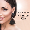 Felek/Bilge Nihan