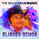 The Real Cuban Music (Remasterizado)/Eliades Ochoa