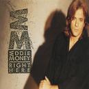 Right Here/Eddie Money