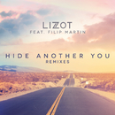 Hide Another You (Remixes) feat.Filip Martin/LIZOT