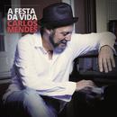A Festa da Vida/Carlos Mendes
