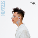 It's You/Sezairi