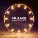 Magic (Acoustic)/Craig David