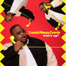 Who's Up?/LunchMoney Lewis