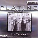 Serie Platino Plus Los Tres Ases/Los Tres Ases