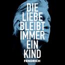 Die Liebe bleibt immer ein Kind (live & akustisch)/Rainhard Fendrich