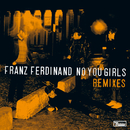 No You Girls (Remixes Part 2)/Franz Ferdinand