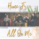 All On Me/Home Free