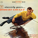 Sincerely Yours/Robert Goulet
