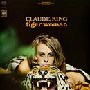 Tiger Woman/Claude King