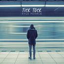 Tick Tock/Kyle Pearce