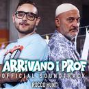 Arrivano i prof (Original Soundtrack)/Rocco Hunt