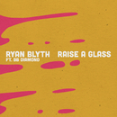 Raise a Glass feat.BB Diamond/Ryan Blyth